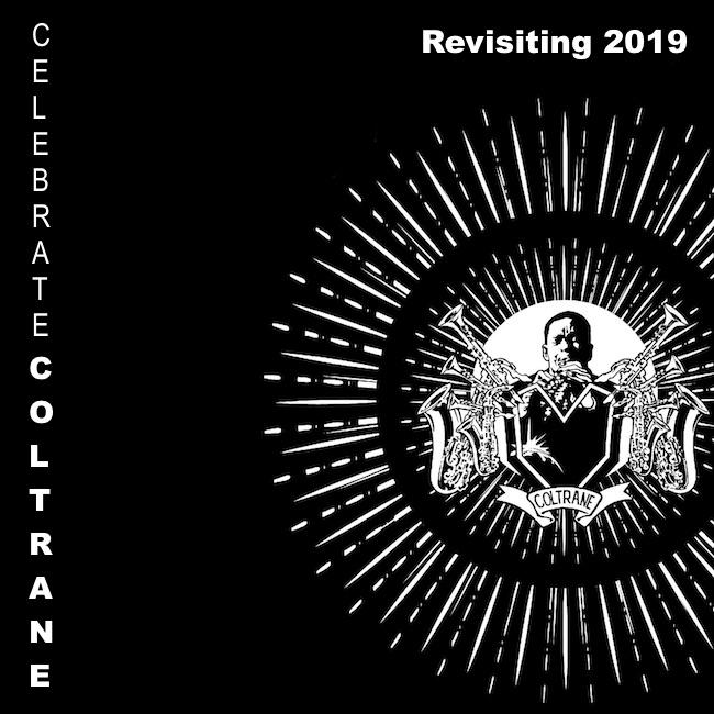 Revisiting Celebrate Coltrane 2019