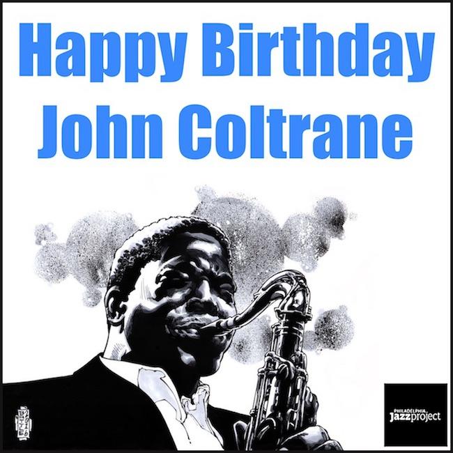 Happy Birthday John Coltrane