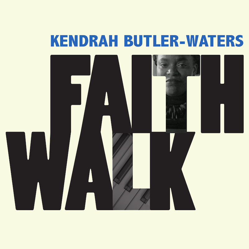 Kendrah Butler-Waters - Faith Walk Cover