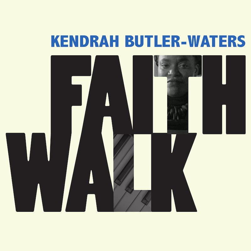 Kendrah Butler-Waters - Faith Walk Cover